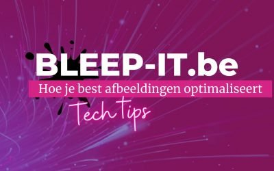 Tech tips: Optimaliseer je afbeeldingen nu!